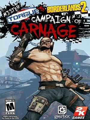 Borderlands Mr Torgue's Campaign Of Carnage