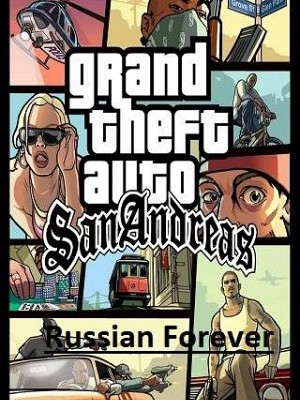 Grand Theft Auto: San Andreas - Russia Forever
